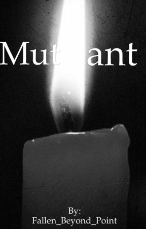 Mutant - Chapter Seven: The Meaning - Wattpad