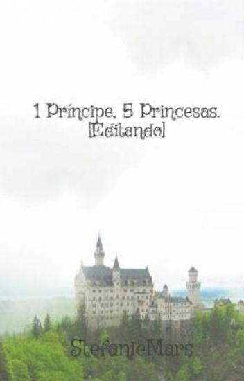 1 Príncipe, 5 Princesas. [Editando]
