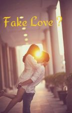 Fake love? by fanficroman