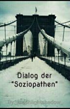 """Dialog der """"Soziopathen """" by _moonlightshadow_"""