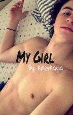 My Girl-Nash Grier Dirty by killerkayla