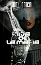HIJA DE LA MAFIA by AnahiGi