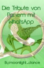Die Tribute von Panem mit WhatsApp by moonlight_dance