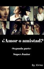 ¿Amor o amistad? Segunda parte. (Super Junior-Yaoi) by JessyKirina