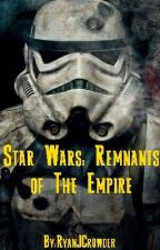 Star Wars: Remnants of the Empire by RyanJCrowder