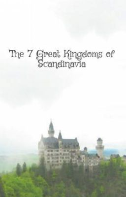 The 7 Great Kingdoms of Scandinavia