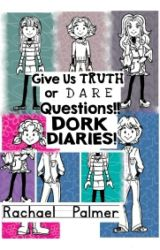 Give Us Truth Or Dare Questions!: Dork Diaries!!! (Completed) by calmthepalm