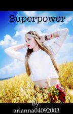 Superpower by arianna04092003