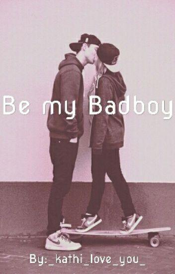 Be my Badboy #Wattys2017