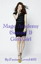 Mage Academy (GirlxGirl) (COMPLETED) by FantasyLover1499