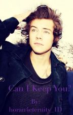 Can I Keep You? (1D fanfic) by horan4eternity_1D