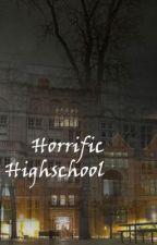 Horrific Highschool by nocturnadia