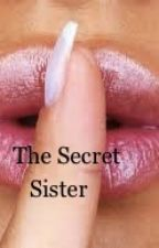 The secret sister by LouderandProuder