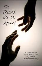 Till Death Do Us Apart by hannahblanchsky1