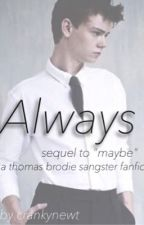 Always (Sequel to 'Maybe', a Thomas Brodie-Sangster fanfiction) by crankynewt