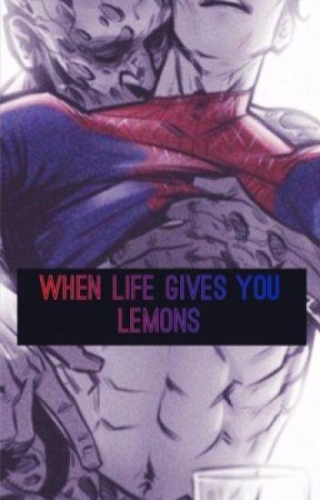 When Life Gives You Lemons...[SpideyPool] (BoyxBoy)