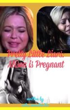 Pretty Little Liars: Alison is pregnant by cute_monsterXo