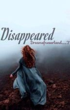 Disappeared (discontinued) by dreamofneverland__7