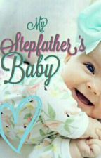 My Stepfather's Baby by Chade_Jameica