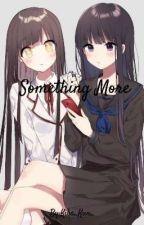 Something more (Yuri Story) by Kiba_Kun_