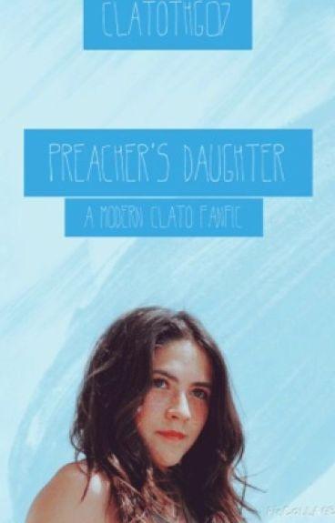 Preacher's Daughter: A Modern Clato Fanfic