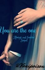 You are the One  (always and forever sequel ) by vanipoison