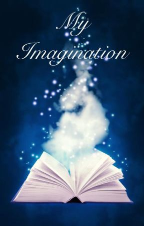 My Imagination by lovebug077