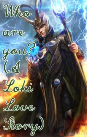 Who are you? (A Loki Love Story) by bookloversadie