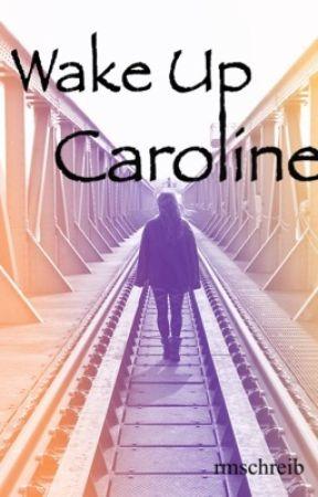 Wake Up Caroline by rmschreib