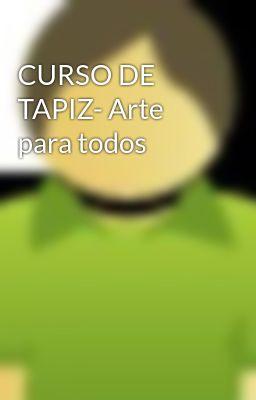 CURSO DE TAPIZ- Arte para todos
