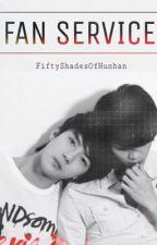 Fan Service [Hunhan Fanfic] by FiftyShadesOfHunhan