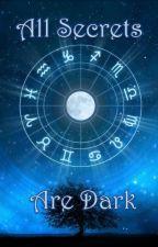 All Secrets Are Dark by lunacollins