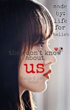 They Don't Know About Us by Life_for_Belieb