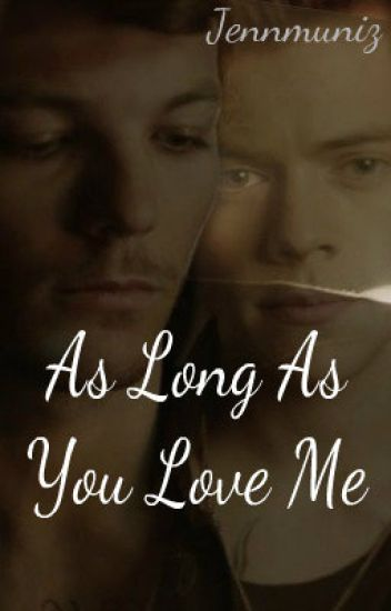 As Long As you Love Me (GOY Sequel) *Book Two*