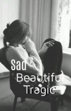 Sad Beautiful Tragic (Nash Grier) by lyssmendess