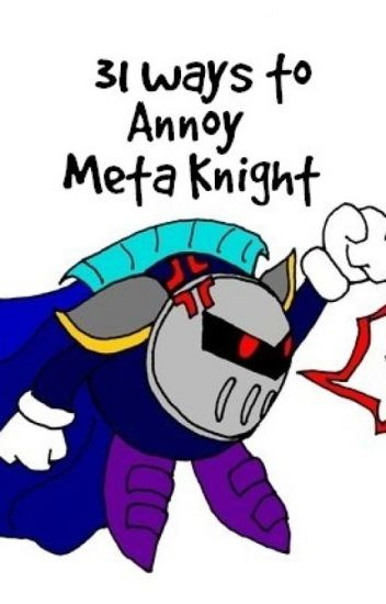 31 Ways to Annoy Meta Knight!