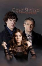 221B's Girl: Case Shezza {BBC Sherlock} by Lockyheart