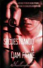 Secuestrando a Liam Payne (Gay) (Liam Payne y tu). by Ghallagher