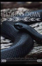 Leather vs Crown by wonderlandrejects