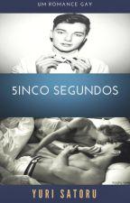 5inco Segundos® by YuriSatoru
