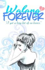 Walang Forever by Carameloreo