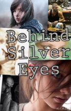 Behind Silver Eyes by GypsyFaithGilbert
