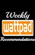 Weekly Recommendations by writingxobsessed