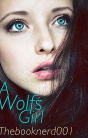 A Wolfs Girl by TheBookNerd001