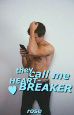 They call me heartbreaker by suculent