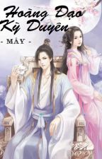 [Fanfiction] Hoàng Đạo Kỳ Duyên by Jindderella