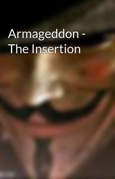 Armageddon - The Insertion by CodenameX