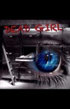 DEAD GIRL by onehit_wonder