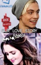 Our Love Story (EDITING BUT STILL UPDATING) by Saige_LyncH