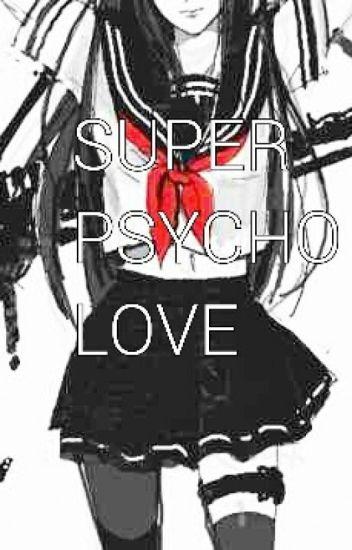 Super psycho love (Jeff the killer romance)